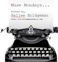 Muse Monday with Hallee Bridgeman
