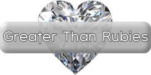 Jewel Series Part 1.5: Greater Than Rubies