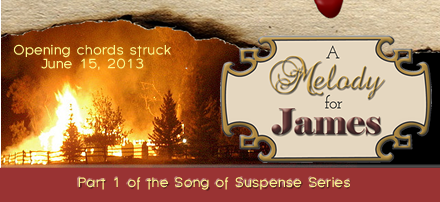 A Melody For James, book 1 in the Song of Suspense series premiers June 15, 2013